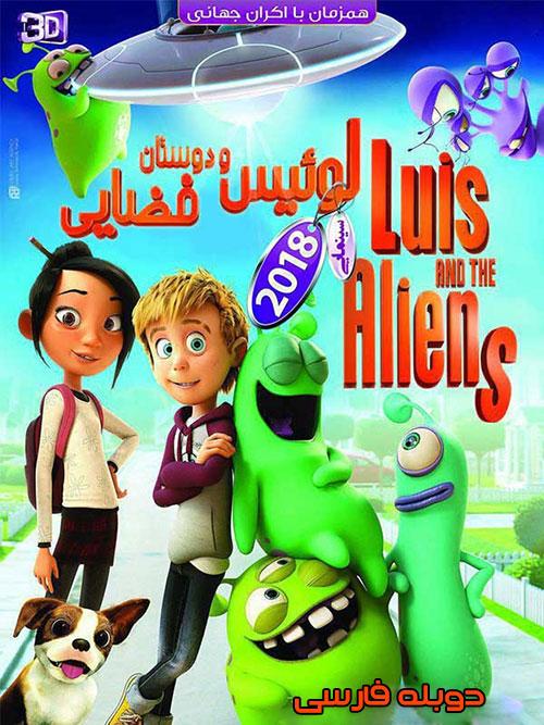 دانلود انیمیشن لوئیس و دوستان فضایی با دوبله فارسی Luis & The Aliens 2018