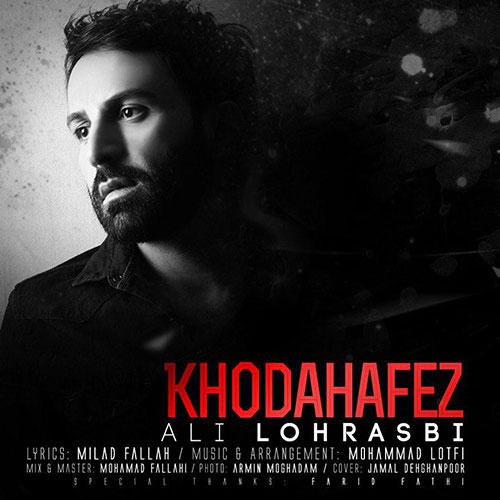 دانلود آهنگ خداحافظ از علی لهراسبی Ali Lohrasbi
