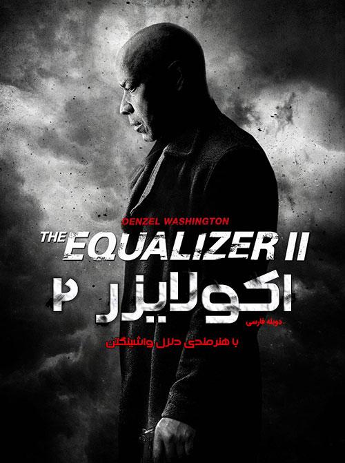 دانلود فیلم اکولایزر 2 با دوبله فارسی The Equalizer 2 2018