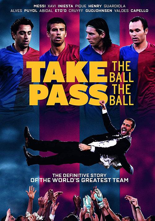 دانلود مستند توپ رو بگیر، توپ رو پاس بده Take the Ball, Pass the Ball 2018