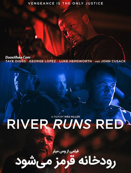 دانلود دوبله فارسی فیلم رودخانه قرمز میشود River Runs Red 2018