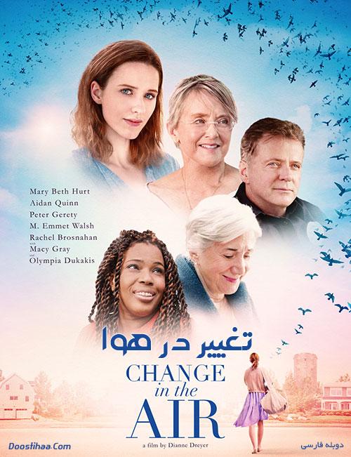 دانلود دوبله فارسی فیلم تغییر در هوا Change in the Air 2018