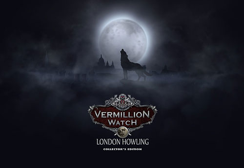 دانلود بازی Vermillion Watch 5: London Howling Collector's Edition