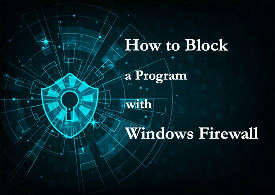 مسدود کردن دسترسی برنامه های ویندوز به اینترنت با Windows Firewall
