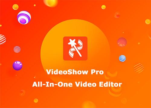 ویرایشگر ویدئو برای اندروید VideoShow Pro: Video Editor 8.6.7rc