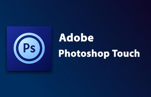 دانلود اپلیکیشن فتوشاپ Photoshop Touch for Phone 9.9.9