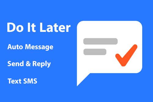زمانبندی فعالیت ها با اپلیکیشن Do It Later 4.1.1