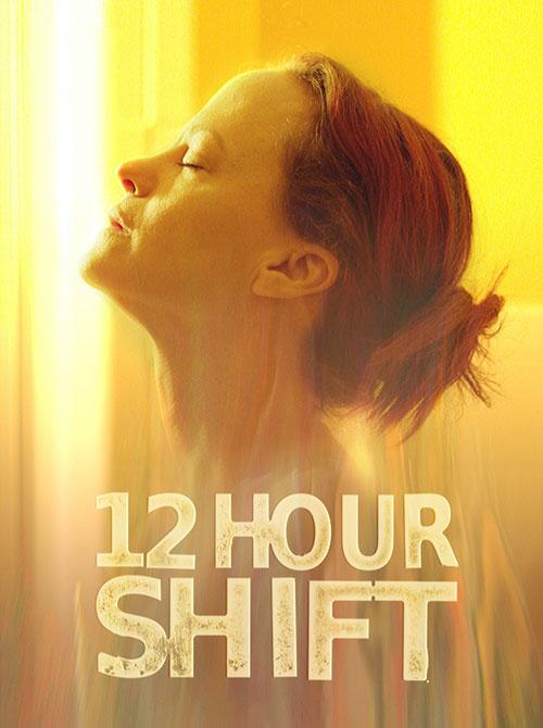 دانلود فیلم شیفت دوازده ساعته 12Hour Shift 2020