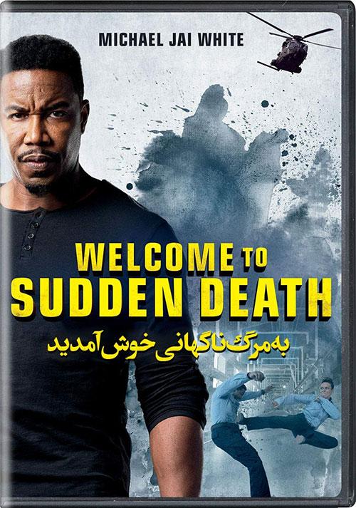 دانلود فیلم به مرگ ناگهانی خوش آمدید دوبله فارسی Welcome to Sudden Death 2020