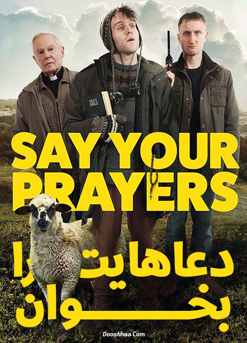 دانلود فیلم دعاهایت را بخوان Say Your Prayers 2020