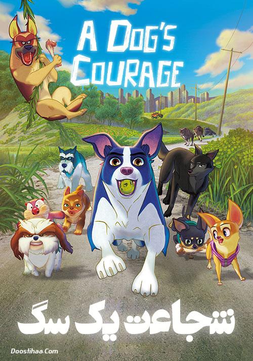 دانلود انیمیشن شجاعت یک سگ A Dog's Courage 2018
