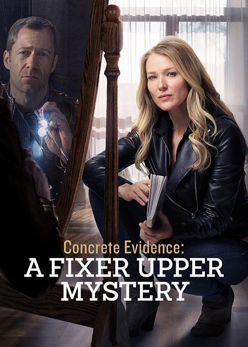 شواهد محکمه پسند: راز خانه قدیمی Concrete Evidence: A Fixer Upper Mystery 2017