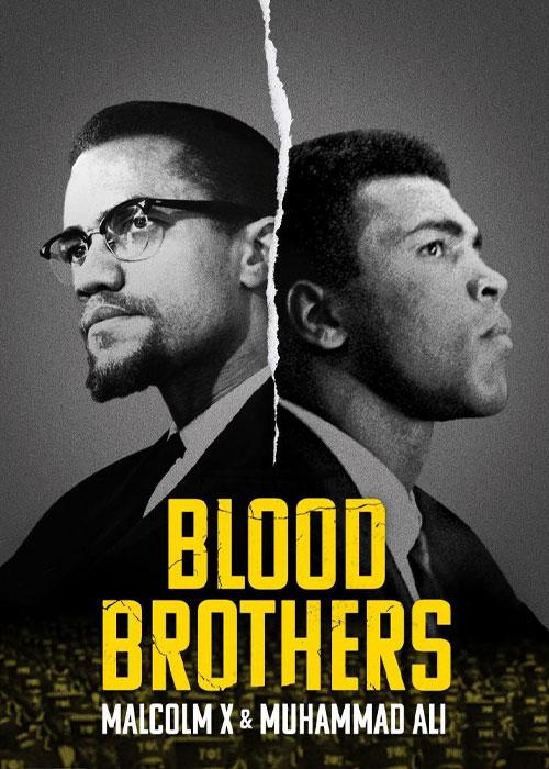 برادران خونی: مالکوم ایکس و محمدعلی Blood Brothers: Malcolm X & Muhammad Ali