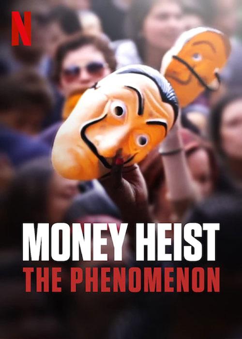 مستند پدیده خانه کاغذی Money Heist: The Phenomenon 2020