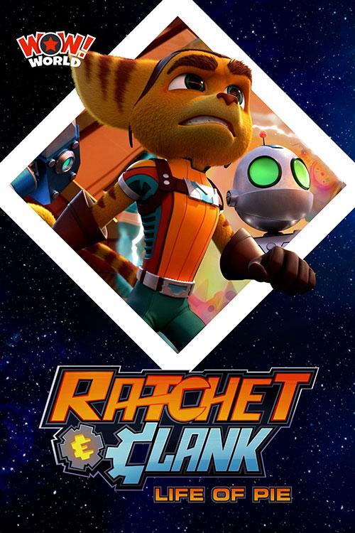 انیمیشن راچت و کلانک: زندگی بهم ریخته Ratchet and Clank: Life of Pie 2021